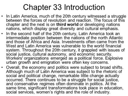 Chapter 33 Introduction In Latin America, much of the 20th century witnessed a struggle between the forces of revolution and reaction. The focus of this.