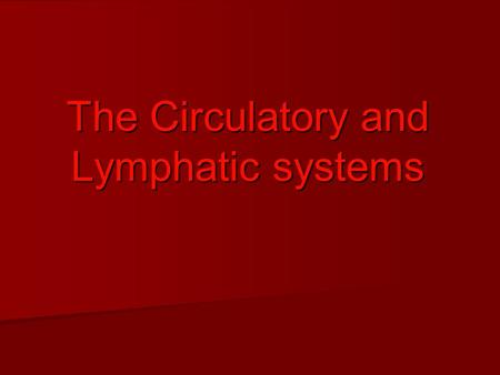 The Circulatory and Lymphatic systems. Blood Blood is a fluid that circulates throughout the body. Blood is a fluid that circulates throughout the body.