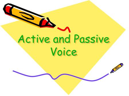 Active and Passive Voice. What is the difference? Difference is in the meaning and the placement of words.