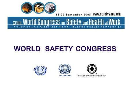 WORLD SAFETY CONGRESS. Welcome Bobby J. Jackson Senior Vice President National Safety Council.