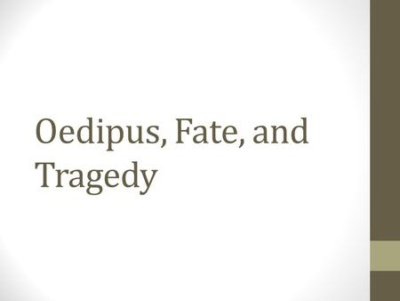 Oedipus, Fate, and Tragedy