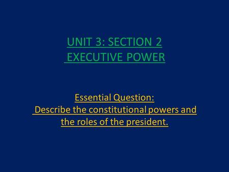 UNIT 3: SECTION 2 EXECUTIVE POWER