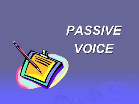 PASSIVEVOICE. Compare : Present Active Voice Tourists visit London every year Present Passive Voice London is visited every year.