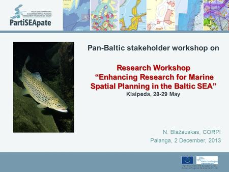 "Part-financed by the European Union (European Regional Development Fund) Research Workshop ""Enhancing Research for Marine Spatial Planning in the Baltic."