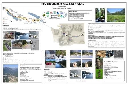 I-90 Snoqualmie Pass East Project Tanya Lamb Urban Geography, GEOG 481 Description 15-mile stretch Hyak (MP 55.1) to Easton (MP 70.3) 2010 scheduled to.