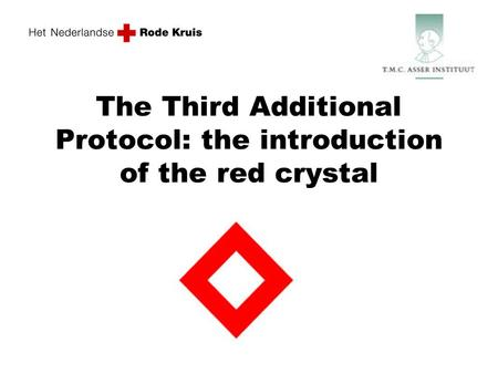 The Third Additional Protocol: the introduction of the red crystal.