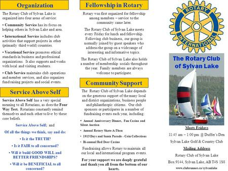 The Rotary Club of Sylvan Lake Meets Fridays 11:45 am – 1:00 Duffer's Den Sylvan Lake Golf & Country Club Mailing Address Rotary Club of Sylvan Lake.