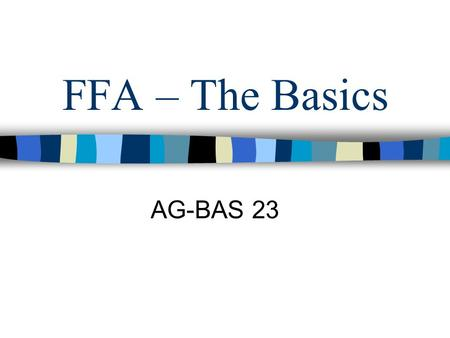 FFA – The Basics AG-BAS 23.