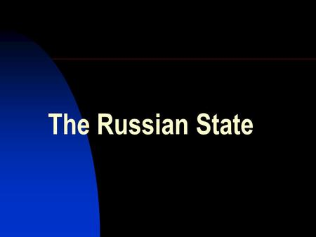The Russian State. Devolution The Soviet Union collapsed in the process of liberal reforms – not as a result of a war, as happened with the Russian.