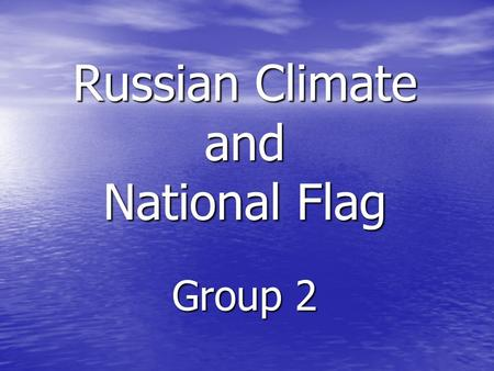 Russian Climate and National Flag