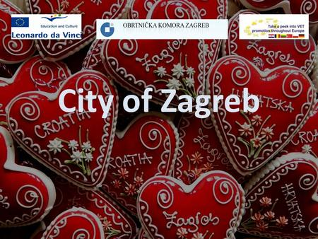 City of Zagreb. HISTORY 1094. based diocase – first time mentioned 1242. The Golden Bull – free royal town 1557. fist time mentioned as capital city 1776.