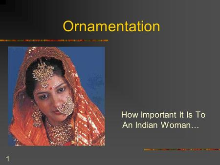 1 Ornamentation How Important It Is To An Indian Woman…