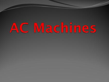 AC Machines.