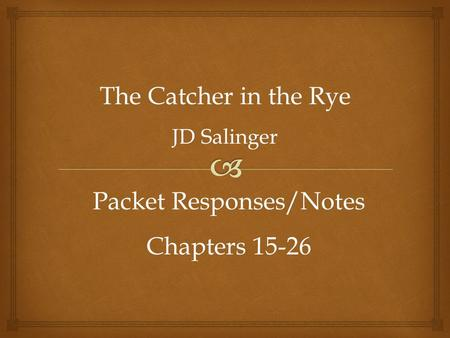 the experiences of holden caulfield with mr antolini in the catcher in the rye a novel by j d saling Reading the catcher in the rye by jd jd salinger described his work the catcher in the rye as a novel antolini goes to bed, and mr antolini and holden.