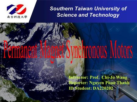 Intructor: Prof. Chi-Jo Wang Reporter: Nguyen Phan Thanh ID Student: DA220202 Southern Taiwan University of Science and Technology.