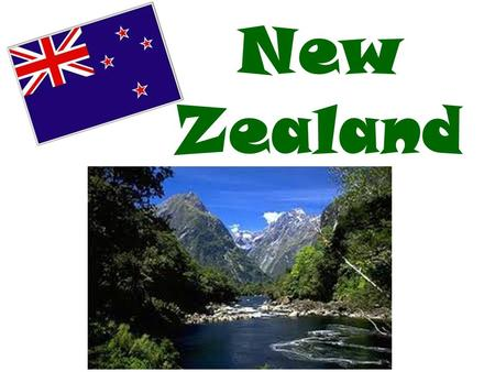New Zealand. situated in the south-east of Australia an island country, consists of 2 large islands – North Island and South Island between the Tasman.