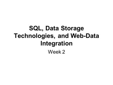 SQL, Data Storage Technologies, and Web-Data Integration Week 2.