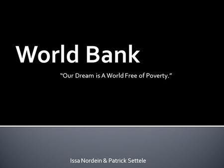 "Issa Nordein & Patrick Settele ""Our Dream is A World Free of Poverty."""