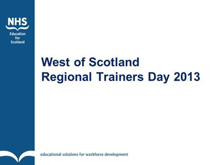 "West of Scotland Regional Trainers Day 2013. ""Just when we thought we had a handle on it….!"""