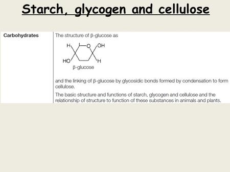 Starch, glycogen and cellulose. 1. Draw a molecule of α-glucose. 2. What disaccharide is formed when 2 α- glucose molecules react? 3. What type of bond.