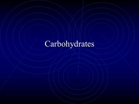 "Carbohydrates. Structure and Function How do we define a carbohydrate? aldehydes or ketones with multiple hydroxyl groups ""hydrate"" of carbon – C-H 2."