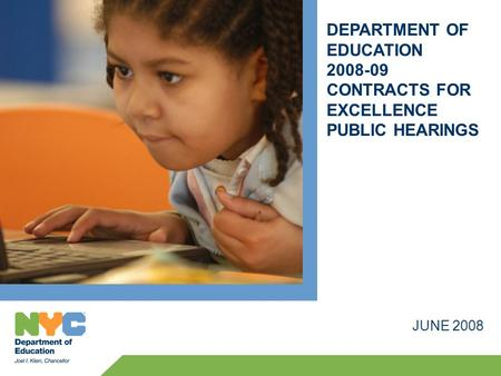 DEPARTMENT OF EDUCATION 2008-09 CONTRACTS FOR EXCELLENCE PUBLIC HEARINGS JUNE 2008.