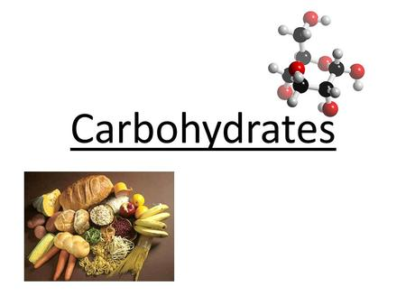 Carbohydrates. What are carbohydrates? Starter: Write down as many things as you can remember about carbohydrates… … or glucose in particular.
