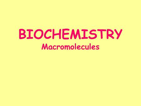 BIOCHEMISTRY Macromolecules. - Only one type of element - Cannot be chemically separated - More than one type of element chemically bonded together -