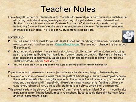 Teacher Notes I have taught International Studies class to 8 th graders for several years. I am primarily a math teacher with a degree in electrical engineering,