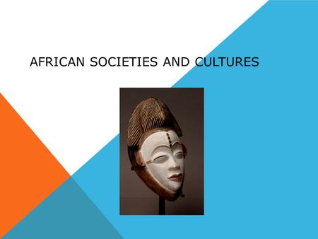 African Societies and Cultures