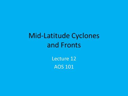 Mid-Latitude Cyclones and Fronts