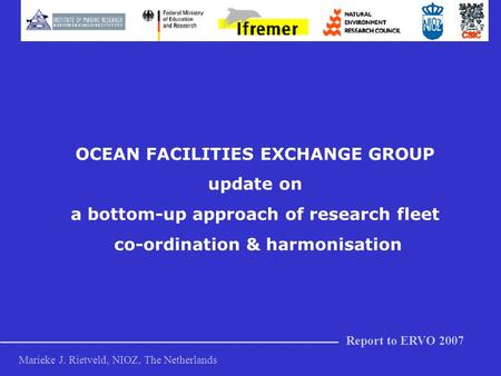 PoseidonLe Suroit JHjort Pelagia Jan Mayen OCEAN FACILITIES EXCHANGE GROUP update on a bottom-up approach of research fleet co-ordination & harmonisation.