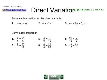 Direct Variation Solve each equation for the given variable.