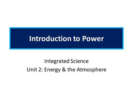 Integrated Science Unit 2: Energy & the Atmosphere