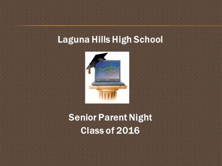 Laguna Hills High School Senior Parent Night Class of 2016.