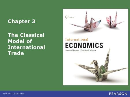 Chapter 3 The Classical Model of International Trade.