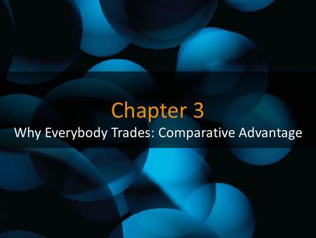Why Everybody Trades: Comparative Advantage