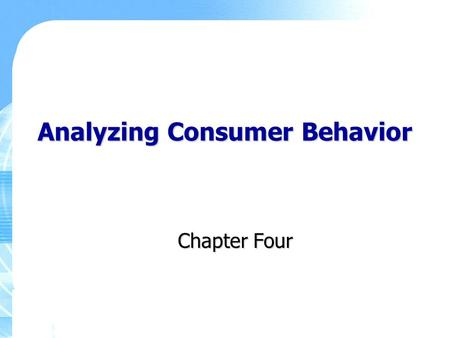 Analyzing Consumer Behavior Chapter Four. Copyright ©2011 Pearson Education, Inc., Publishing as Prentice Hall 4-2 Key Learning Points Concept and activity.