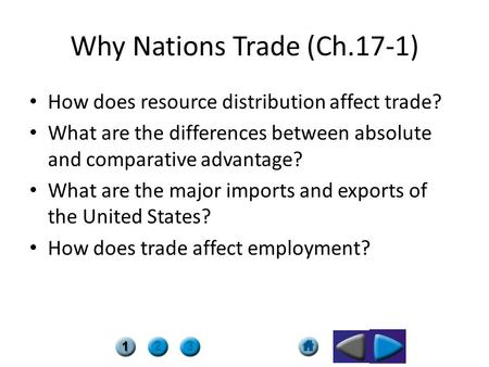 Why Nations Trade (Ch.17-1) How does resource distribution affect trade? What are the differences between absolute and comparative advantage? What are.