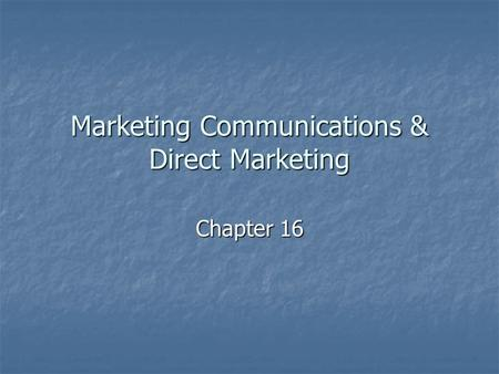 Marketing Communications & Direct Marketing Chapter 16.