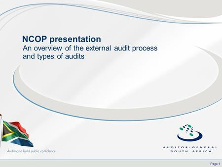 Page 1 NCOP presentation An overview of the external audit process and types of audits.