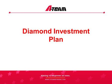 Diamond Investment Plan. Platinum Package – P50,000 A – 420 Soaps + 80 E-Load Activations B – 230 A-Rub + 80 E-Load Activations C – 130 Koffee King +