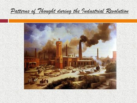 Patterns of Thought during the Industrial Revolution.