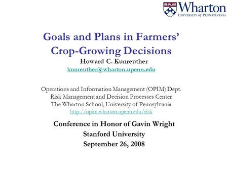 Goals and Plans in Farmers' Crop-Growing Decisions Howard C. Kunreuther Operations and Information Management (OPIM) Dept.