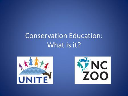 Conservation Education: What is it?. Environmental Education ….a learning process that increases people's knowledge and awareness about the environment.