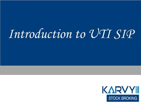 Introduction to UTI SIP. 2 UTI MID-CAP  Change in exit load to 1% if redemption in 548 days as compared to previous 1% within 1 year  Good for capital.