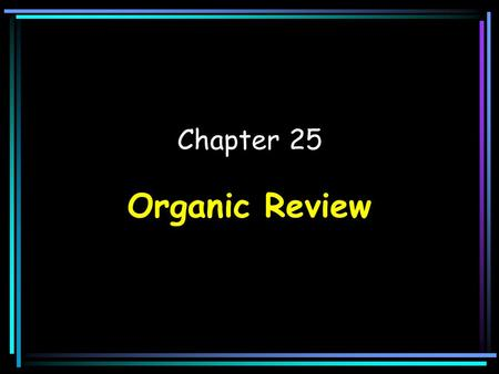 Chapter 25 Organic Review. Hydrocarbon Prefixes: IUPAC: International Union of Pure and Applied Chemistry Hydrocarbon prefixes methC ethC-C propC-C-C.