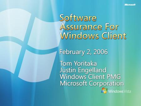 2 Agenda Partner opportunities and programs Windows Vista introduction Software Assurance for Windows Client What is Software Assurance for Windows Client?