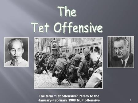 1 The term Tet offensive refers to the January-February 1968 NLF offensive.