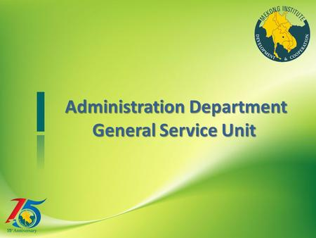 Administration Department General Service Unit Administration Department General Service Unit.